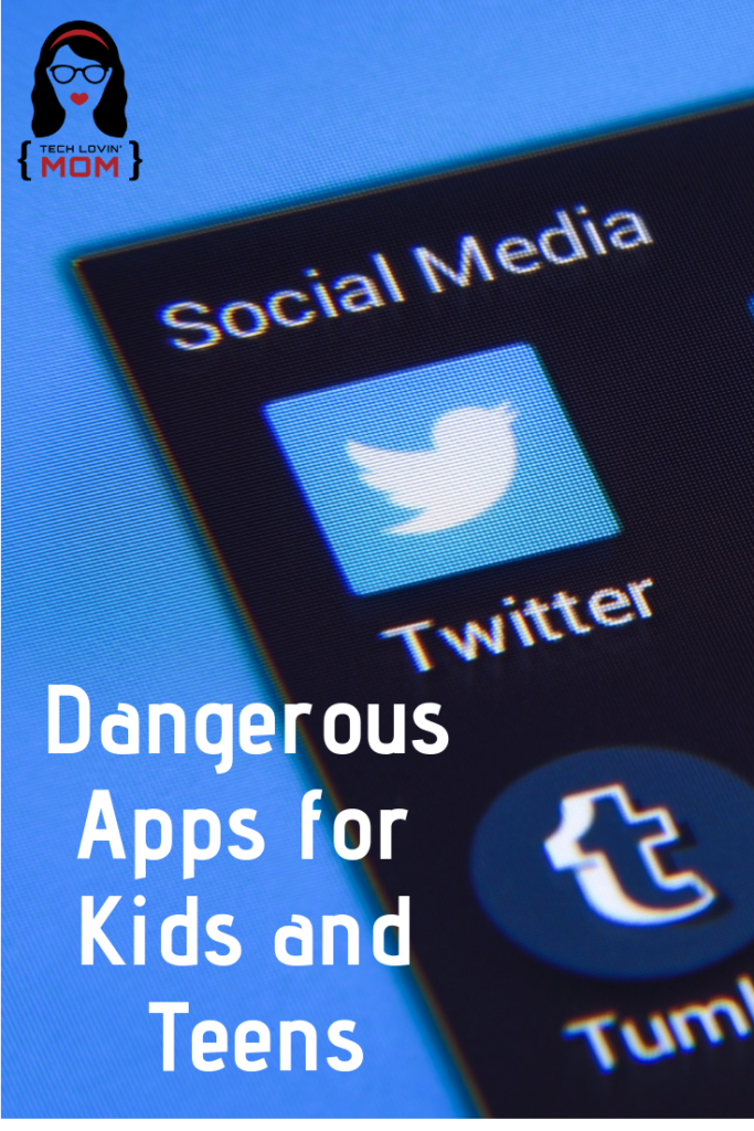 Dangerous Apps for Kids and Teens